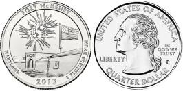 25 центов 2013 P США — Национальный памятник Форт Мак-Генри (Мэриленд)