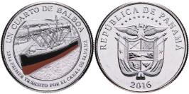 1/4 бальбоа 2016 Панама — 100 лет строительству Панамского канала — корабль (оранжевый)