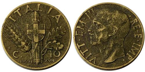 10 чентезимо 1939 Италия — Алюминиевая бронза — жёлтый цвет