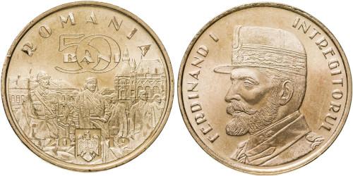 50 бани 2019 Румыния — Фердинанд I «Объединитель», Король Румынии